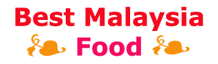 Best Food Malaysia